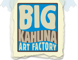 Big Kahuna Art Factory